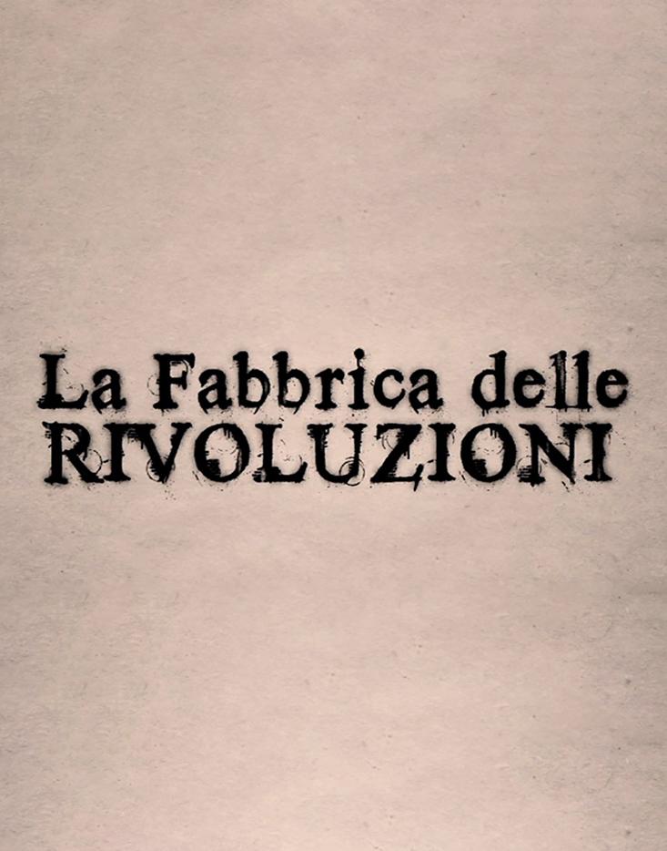 La fabbrica delle rivoluzioni